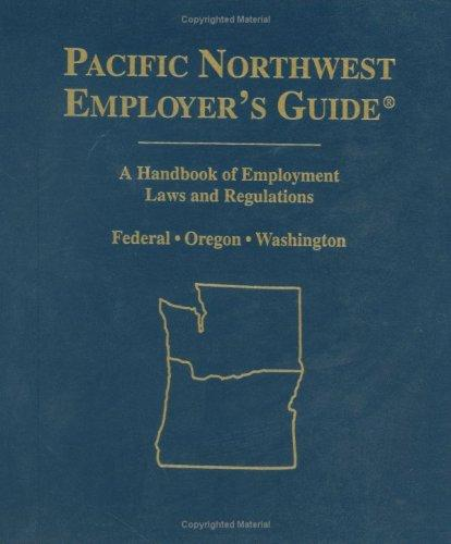 Pacific Northwest Employer's Guide by Aspen Publishers Editorial
