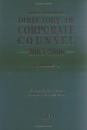 Directory Of Corporate Counsel, 2005-2006 (Directory of Corporate Counsel) by Aspen Publishers