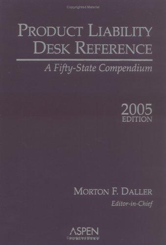 Product Liability Desk Reference 2005 by Morton F. Daller