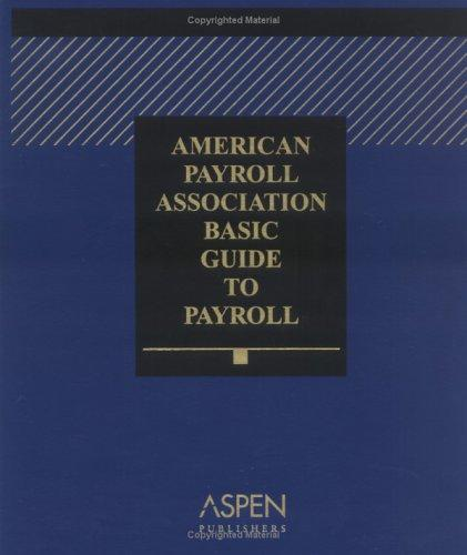 American Payroll Association Basic Guide to Payroll by Joanne Mitchell-George