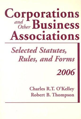 Corporations and Other Business Associations, 2006 Statutory by Charles R. T. O'Kelley