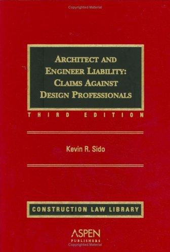Architect and Engineer Liability by Kevin R. Sido