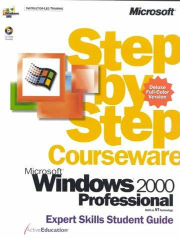 Microsoft  Windows  2000 Professional Step by Step Courseware Expert Skills Color Class Pack by ActiveEducation