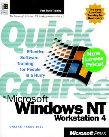 Quick Course(r) in Microsoft(r) Windows NT(r) Workstation 4 by Online Press Inc.