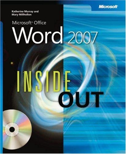 Microsoft  Office Word 2007 Inside Out by Katherine Murray, Mary Millhollon, Beth Melton