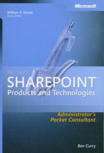 Microsoft  SharePoint  Products and Technologies Administrator's Pocket Consultant by Ben Curry