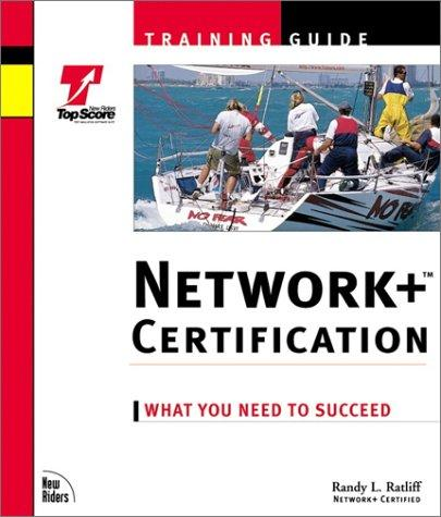 Network+ Certification Training Guide by Randy Ratcliff