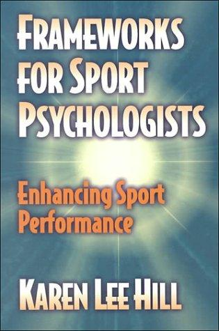 Frameworks for Sport Psychologists by Karen Lee Hill