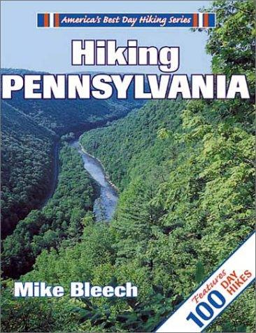 Hiking Pennsylvania (America's Best Day Hiking Series) by Mike Bleech