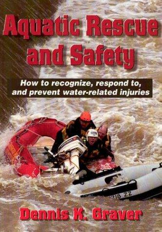 Aquatic Rescue and Safety by Dennis K. Graver