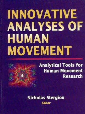 Innovative Analyses of Human Movement by Nicholas Stergiou