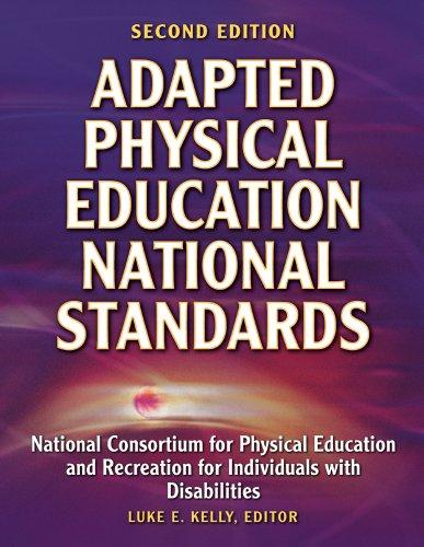 Adapted Physical Education National Standards by Luke E., Ph.D. Kelly