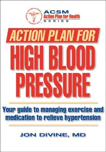 Action Plan for High Blood Pressure (Action Plan for Health) by Jon Divine