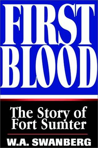 First blood by W. A. Swanberg