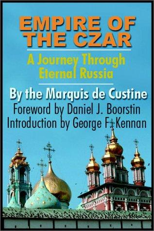 Empire of the Czar by Marquis Decustine