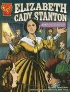 Elizabeth Cady Stanton: Women's Rights Pioneer (Graphic Library: Graphic Biographies) by Connie C. Miller