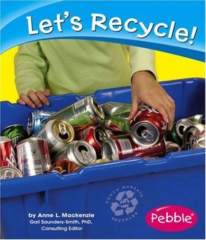 Let's Recycle! by Anne L. Mackenzie