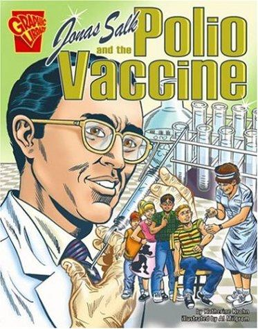 Jonas Salk And the Polio Vaccine (Graphic Library) by Katherine E. Krohn