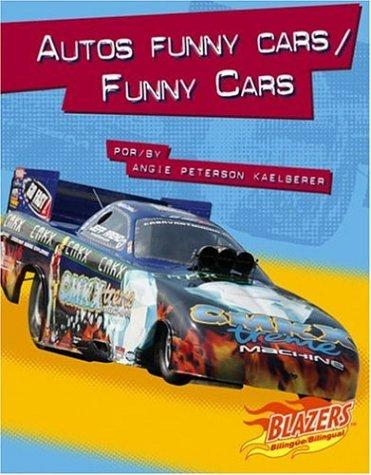 Autos Funny Cars/ Funny Cars (Caballos De Fuerza/Horsepower) by Angie Patterson Kaelberer