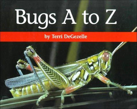 Bugs A to Z (A+ Books) by Terri Degezelle