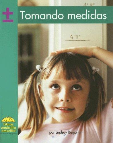 Tomando Medidas/ Measurement Action (Yellow Umbrella Books. Mathematics. Spanish.) by Lindsey Benjamin