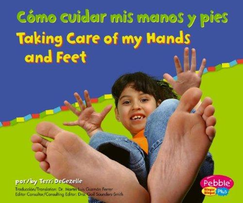 Como Cuidar Mis Manos Y Pies/Taking Care of  my Hands and  feet by Terri Degezelle