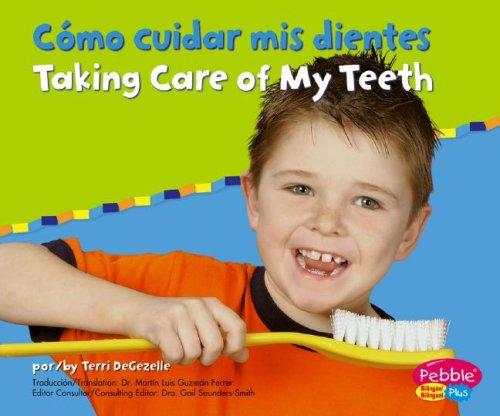 Como Cuidar Mis Dientes/Taking Care of My Teeth by Terri Degezelle