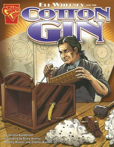 Eli Whitney and the Cotton Gin (Inventions and Discovery) by Jessica Gunderson