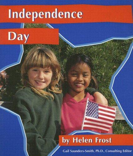 Independence Day (National Holidays) by Helen Frost
