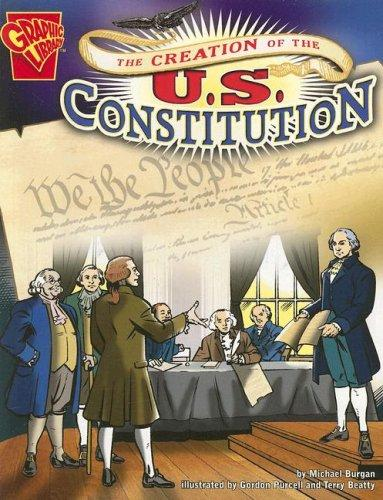 The Creation of the U.s. Constitution (Graphic History) by Michael Burgan