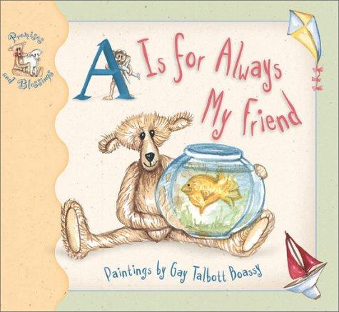 A is for always my friend by Gay Talbott Boassy