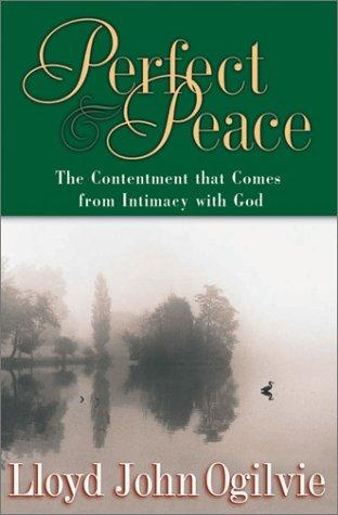 Perfect Peace by Lloyd John Ogilvie