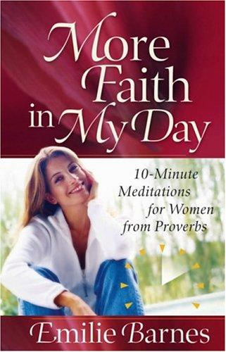 More Faith in My Day by Emilie Barnes