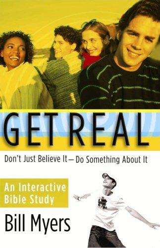 Get real by Bill Myers