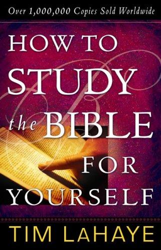 How to Study the Bible for Yourself by Tim F. LaHaye
