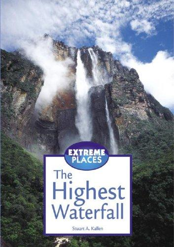 Extreme Places - The Highest Waterfall (Extreme Places) by Stuart A. Kallen