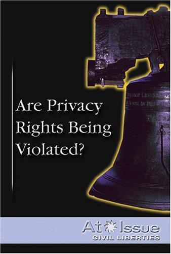 Are Privacy Rights Being Violated? by Stuart A. Kallen