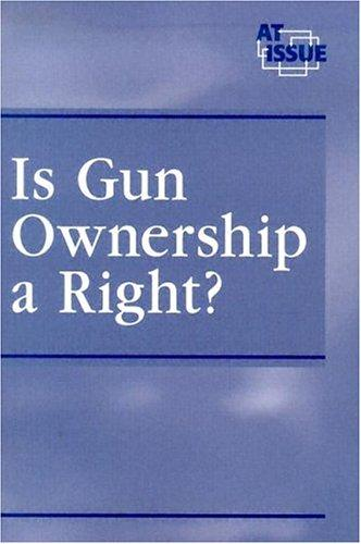 Is gun ownership a right? by Kelly Doyle, book editor.