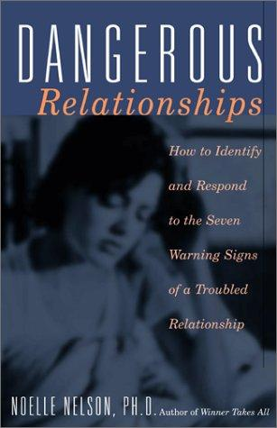 Dangerous Relationships by Noelle Nelson