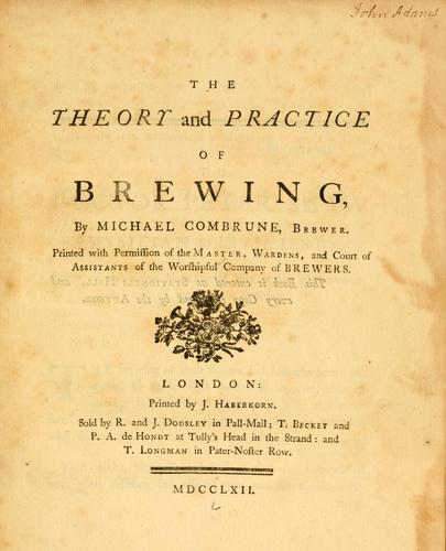 The theory and practice of brewing by Michael Combrune