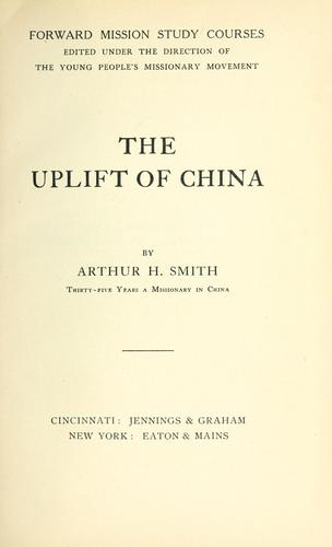 The uplift of China by Arthur Henderson Smith
