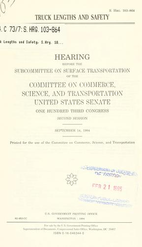 Truck lengths and safety by United States. Congress. Senate. Committee on Commerce, Science, and Transportation. Subcommittee on Surface Transportation.
