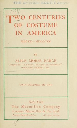 Two centuries of costume in America, MDCXX-MDCCCXX