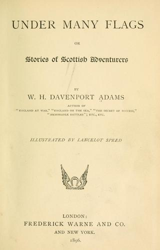 Under many flags, or, Stories of Scottish adventurers by W. H. Davenport Adams