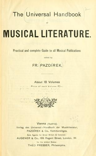 The Universal handbook of musical literature. by Ed. by Fr. Pazdírek.