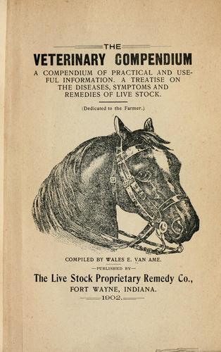 The veterinary compendium by Wales E. Van Ame
