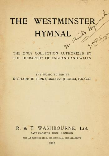 The Westminster hymnal by the music edited by Richard B. Terry.