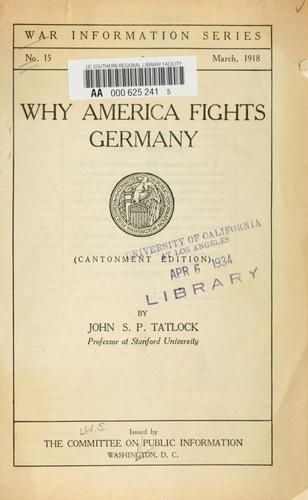 Why America fights Germany by John Strong Perry Tatlock