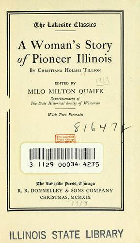 A woman's story of pioneer Illinois by Tillson, Christiana Holmes