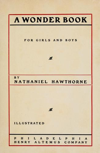 A wonder book for girls and boys. by Nathaniel Hawthorne